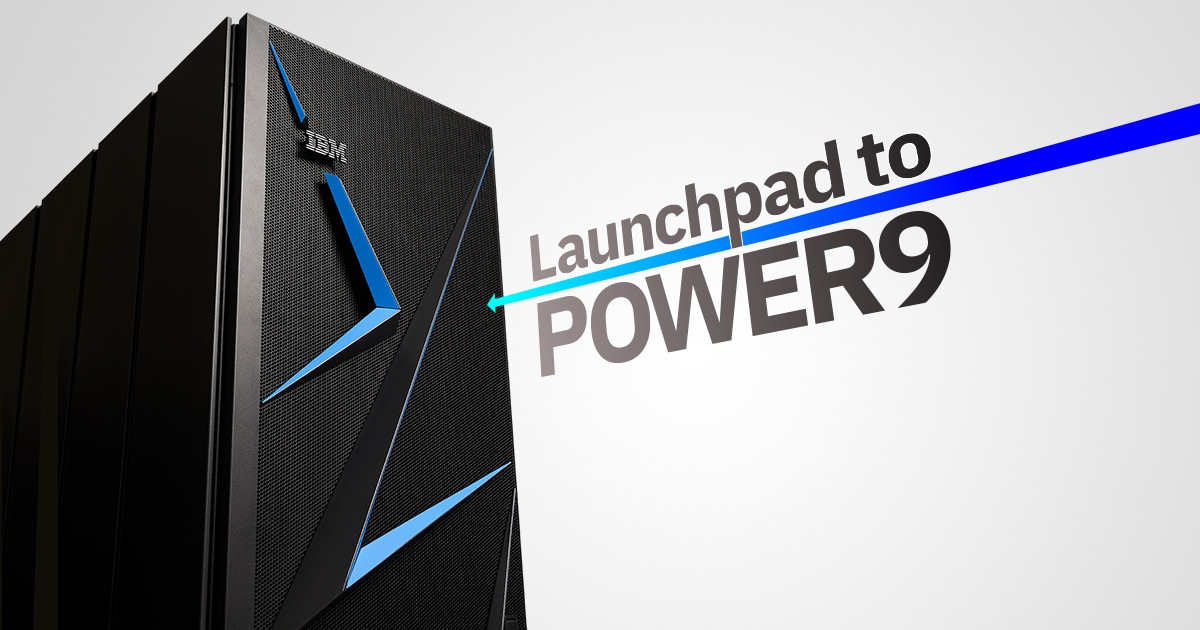 IBM Systems: Launchpad to POWER9